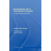 Humanitarian Aid in Post-Soviet Countries by Laetitia Atlani-duault