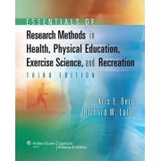 Essentials of Research Methods in Health, Physical Education, Exercise Science, and Recreation by Kris E. Berg