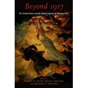 Beyond 1917: The United States and the Global Legacies of the Great War