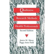 Qualitative Research Methods for Health Professionals by Janice M. Morse