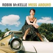 Robin Mc Kelle - Mess Around (0886976521820) (1 CD)