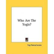 Who Are the Yogis? by Yogi Ramacharaka