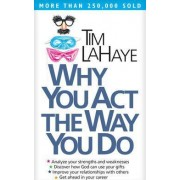 Why You Act the Way You Do by Tim F. LaHaye