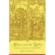 Milton and the Rabbis by Jeffrey Shoulson