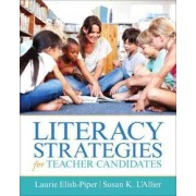 Literacy Strategies for Teacher Candidates by Laurie Elish-Piper