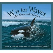 W Is for Waves by Marie Smith