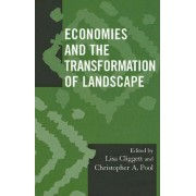 Economies and the Transformation of Landscape by Lisa Cliggett