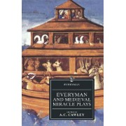 Everyman and Medieval Miracle Plays by A.C. Cawley
