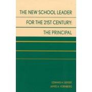 The New School Leader for the 21st Century by Edward H. Seifert