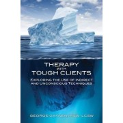 Therapy with Tough Clients by George Gafner