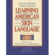 Learning American Sign Language: Beginning and Intermediate Levels 1 & 2 by Tom Humphries