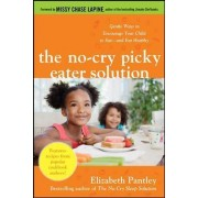 The No-Cry Picky Eater Solution by Elizabeth Pantley