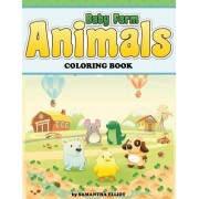 Baby Farm Animals Coloring Book by Samantha Elliot