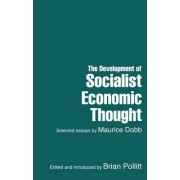 The Development of Socialist Economic Thought by Brian Pollitt