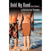 Hold My Hand (Rose's Memories) by Patricia Aust-Brennan
