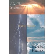 After the Storm... by Kristi Moore