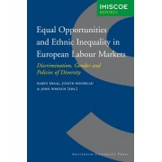 Equal Opportunities and Ethnic Inequality in European Labour Markets by Judith Roosblad