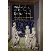 Authorship and Publicity Before Print by Daniel Hobbins