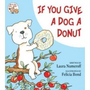 If You Give A Dog A Donut by Felicia Bond