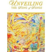 Unveiling the Song of Songs by Jill Shannon
