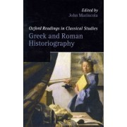 Greek and Roman Historiography by John Marincola