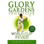 Glory Gardens 4 - World Cup Fever by Bob Cattell