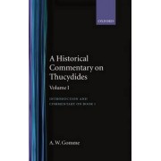 An Historical Commentary on Thucydides: Introduction, and Commentary on Book I Volume 1 by Arnold Wycombe Gomme