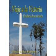 Viaje a la Victoria: Un Diario de Su Victoria Spiritual