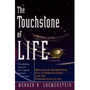 The Touchstone of Life by Werner R Lowenstein