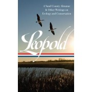 A Sand County Almanac & Other Writings on Ecology and Conservation by Aldo Leopold