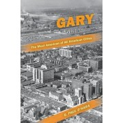 Gary, the Most American of All American Cities by S. Paul O'Hara