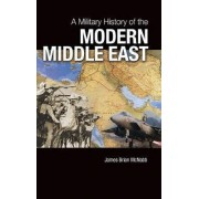A Military History of the Modern Middle East by James Brian McNabb