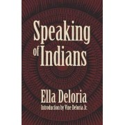 Speaking of Indians by Ella Cara Deloria
