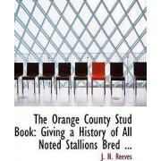 The Orange County Stud Book by J H Reeves