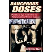 Dangerous Doses by Katherine Eban