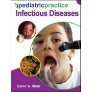 Pediatric Practice Infectious Diseases by Samir S. Shah
