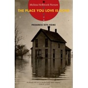 The Place You Love is Gone by Melissa Holbrook Pierson