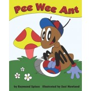 Pee Wee Ant by Raymond Spiess