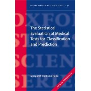 The Statistical Evaluation of Medical Tests for Classification and Prediction by Professor of Biostatistics Margaret Sullivan Pepe