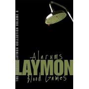 The Richard Laymon Collection: Alarums & Blood Games v. 8 by Richard Laymon