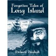 Forgotten Tales of Long Island by Richard Panchyk