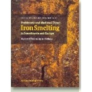Prehistoric and Medieval Direct Iron Smelting in Scandinavia and Europe by Lars Christian Norbach