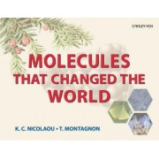 Molecules That Changed the World by K. C. Nicolaou