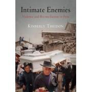 Intimate Enemies by Kimberly Susan Theidon