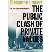 The Public Clash of Private Values by Christopher Z. Mooney
