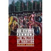 Ho-Chunk Powwows and the Politics of Tradition