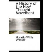 A History of the New Thought Movement by Horatio Willis Dresser