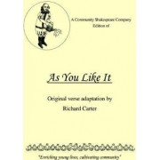A Community Shakespeare Company Edition of as You Like It by Richard Carter