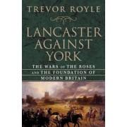 Lancaster Against York by University Fellow Trevor Royle