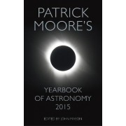Patrick Moore's Yearbook of Astronomy 2015 by Sir Patrick FRAS DSc CBE Moore
